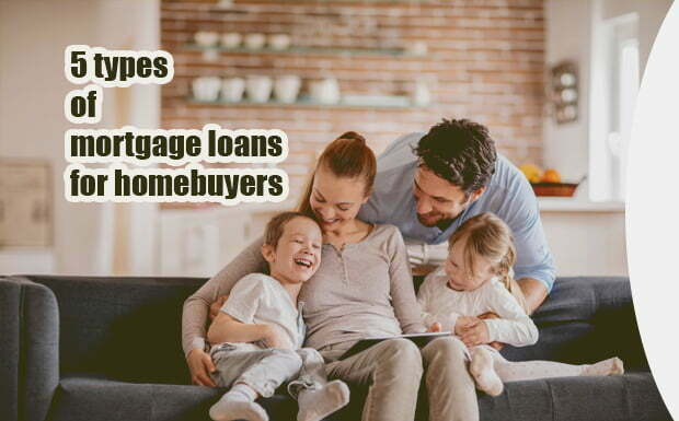 5 types of mortgage loans for homebuyers