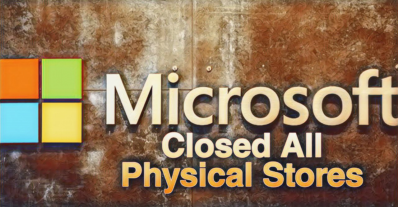 Microsoft Officially Closed All Physical Stores | Janamy Swift Tech