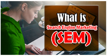 What is Search Engine Marketing SEM A Complete Guide Of Paid Search Engine Marketing