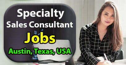 Specialty Sales Consultant Austin jobs, Texas jobs, USA Jobs 2021