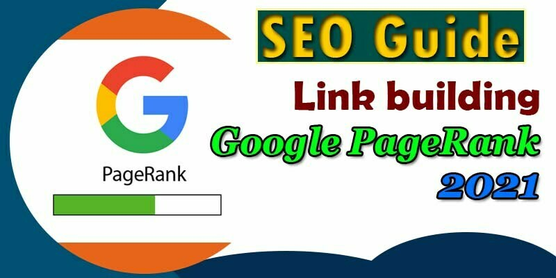 SEO Guide and Link building for Google PageRank in 2021