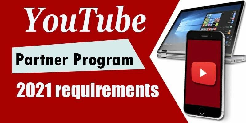 YouTube partner program 2021 requirements