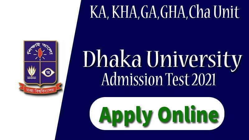 Dhaka university KA, KHA,GA,GHA,Cha Unit apply online