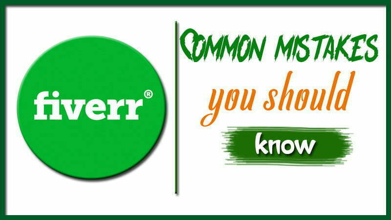 Fiverr common mistakes you should know