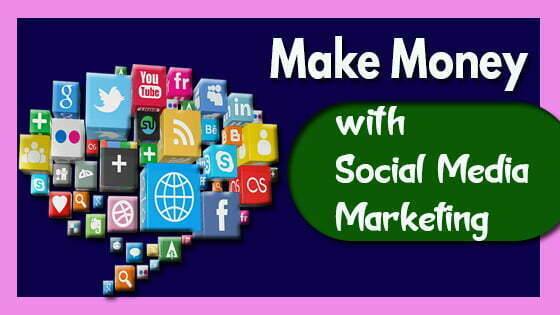 How To Make Money with Social Media Marketing