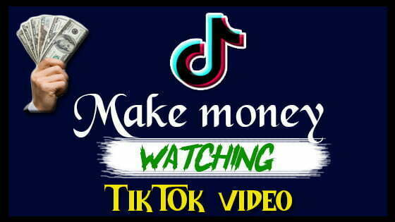 How to make money watching TikTok video