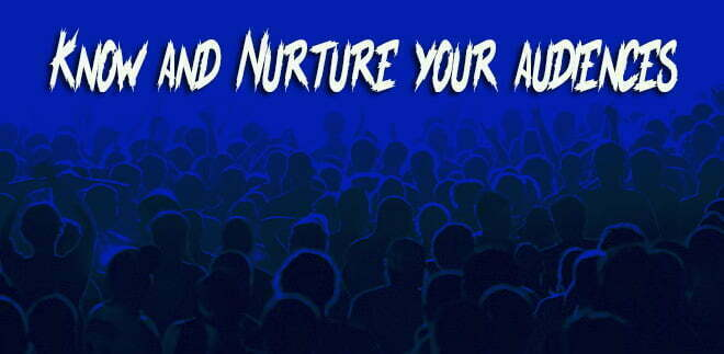 Know and Nurture your audiences