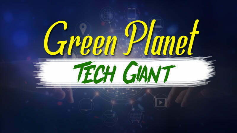 Tech Giant Of the Green Planet world