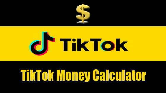 TikTok Money Calculator | Growing TikTok Audience and Earning