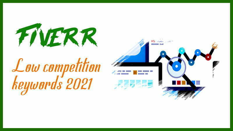 low competition keywords 2021 on Fiverr