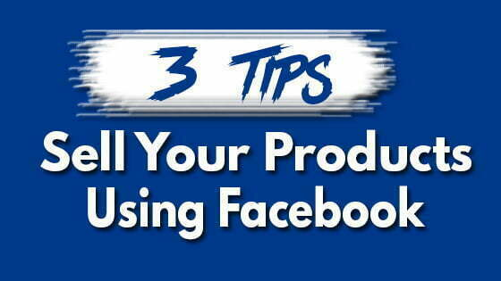 3 Tips How to sell products on Facebook | How to sell products on Facebook Group? | How to sell products on Facebook Pages?