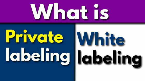 Explain Private labeling and White labeling