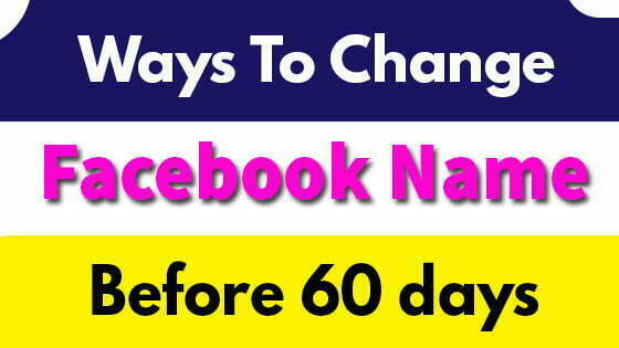 How To Change Facebook Profile Name Before 60 Days