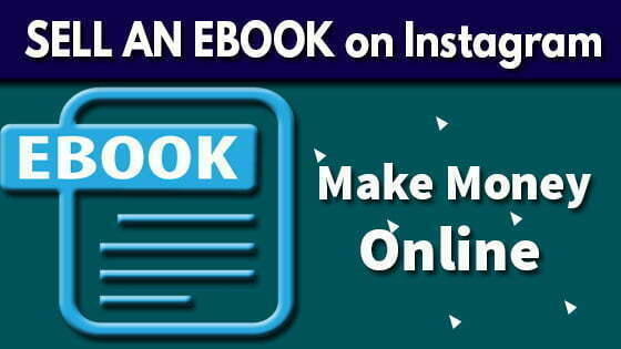 How to SELL AN EBOOK on Instagram | Make Money Blogging 2021