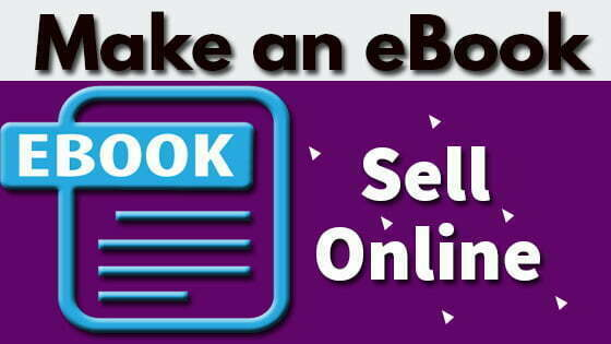 What is an eBook How to make an ebook Selling ebooks