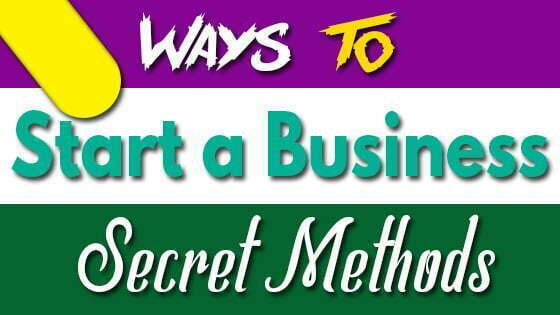How to Start a Business Secret Methods