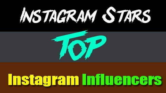 Instagram Stars: Most Popular Top Instagram Influencers