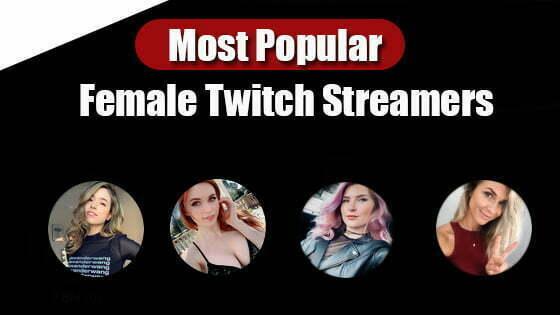 Most Popular Female Twitch Streamers