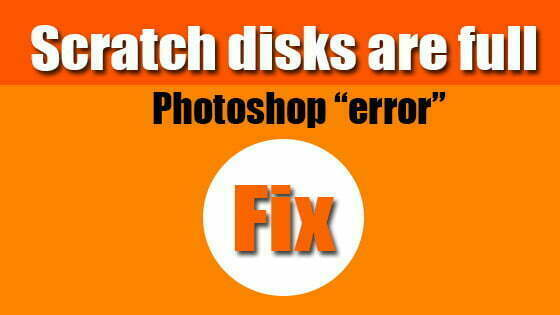 Scratch disks are full photoshop error Fix this issue