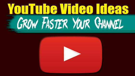 61 YouTube Video Ideas To Grow Faster Your Channel