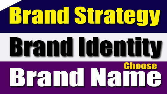 Brand Strategy: How to Create a Brand Identity And Brand Name