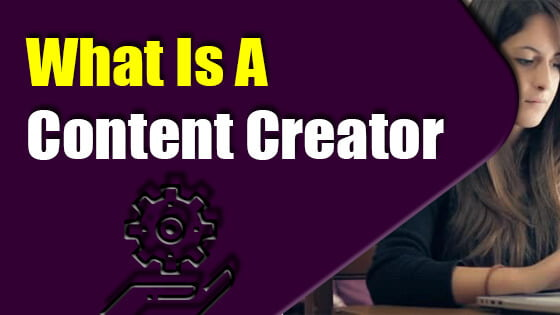What Is A Content Creator?