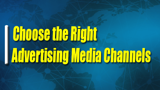 How to Choose the Right Advertising Media Channels