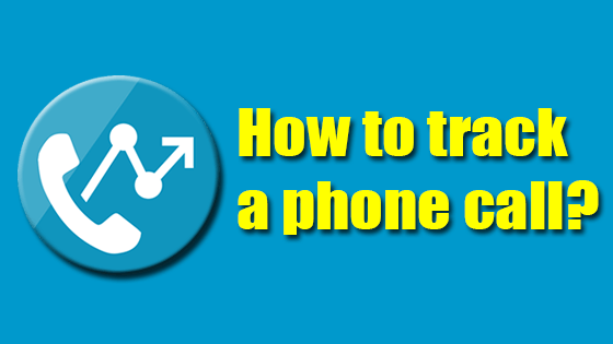 How to track a phone call? Grow Your Business