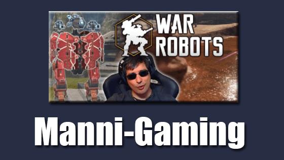 Manni Gaming: Creating War Robots Content & More!