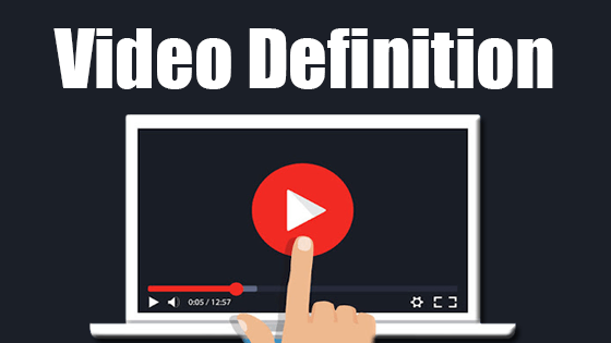 Video Definition