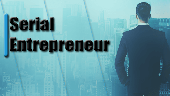 What Is A Serial Entrepreneur