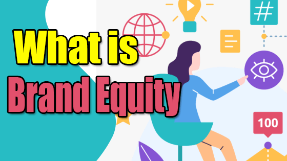 What is Brand Equity? Definition and Importance