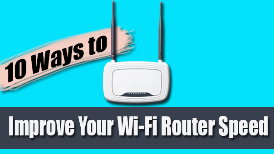 Improve Your Wi-Fi Router Speed